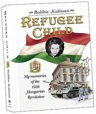 Refugee Child: My Memories of the 1956 Hungarian Revolution-ExLibrary