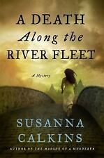 Lucy Campion Mysteries: A Death along the River Fleet 4 by Susanna Calkins (201…