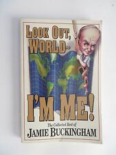 LOOK OUT WORLD I'M ME : The Collected Best of Jamie Buckingham PB 1993