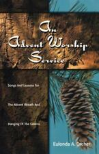 An Advent Worship Service: Songs and Lessons for the Advent Wreath and Hanging o