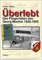 Überlebt - Das Fliegerleben des Georg Munker 1939-45 (Walter Waiss)