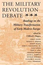 The Military Revolution Debate: Readings On The Military Transformation Of Early