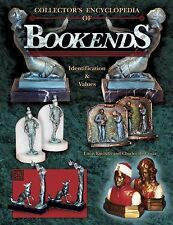 Collector's Encyclopedia of Bookends, Identification & Values