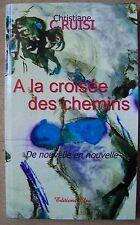 A la croisée des chemins, de nouvelle en nouvelle - Christiane Ruisi