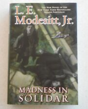 Madness in Solidar by L. E. Modesitt, SIGNED, 1st Edition, HC / DJ, 2015