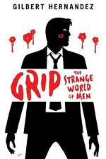 GRIP: THE STRANGE WORLD OF MEN HARDCOVER Gilbert Hernandez Dark Horse Comics HC