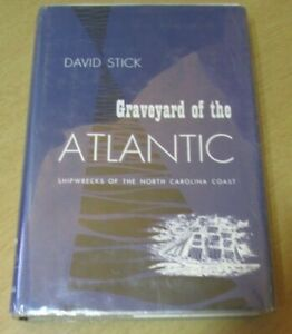 Graveyard of the Atlantic Shipwrecks of the North Carolina Coast 1952 D. Stick