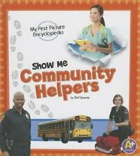 Show Me Community Helpers: My First Picture Encyclopedia (My First-ExLibrary