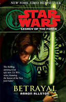 Star Wars: Legacy of the Force I - Betrayal by Aaron Allston   Paperback Book  