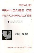 REVUE FRANCAISE DE PSYCHANALYSE 3 / TOME XLII / L'EPILEPSIE