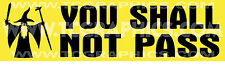 "Lord of the Rings Inspired Decal ""You Shall Not Pass"" Bumper Sticker"