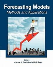 Forecasting Models : Methods and Applications by Gabriel P. C. Fung and Jimmy...