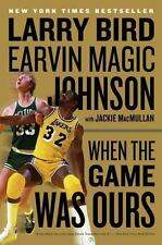 When the Game Was Ours, Bird, Larry; Johnson Jr., Earvin; MacMullan, Jackie, Goo