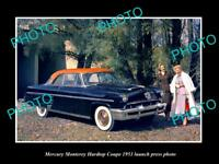 OLD LARGE HISTORIC PHOTO OF 1953 MERCURY MONTEREY COUPE LAUNCH PRESS PHOTO