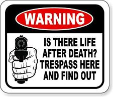 Warning Is There Life After Death Trespass Here Find Out Metal Outdoor Sign