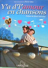 Y'A D' L' AMOUR EN CHANSONS ANTHOLOGIE DE LA CHANSON FRANCAISE PAR PIERRE SAKA