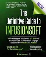 The Definitive Guide To Infusionsoft: How Mere Mortals Increase Traffic, Lead…