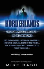 Borderlands : The Ultimate Exploration of the Unknown by Mike Dash (2000,...