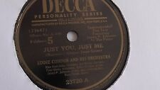 Eddie Condon - 78rpm single 10-inch – Decca #23720 Just You, Just Me