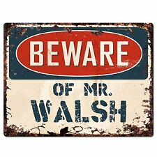 PP2733 Beware of MR. WALSH Plate Chic Sign Home Store Wall Decor Funny Gift