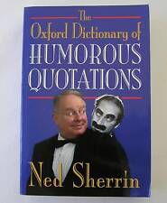 The Oxford Dictionary HUMOROUS QUOTATIONS Ned Sherrin