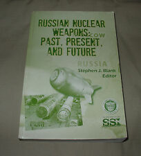RUSSIAN NUCLEAR WEAPONS PAST PRESENT AND FUTURE US ARMY WAR COLLEGE MILITARY