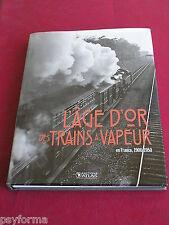 Livre Rail - L'âge d'or des TRAINS A VAPEUR en France 1900-1950 / Très bon état