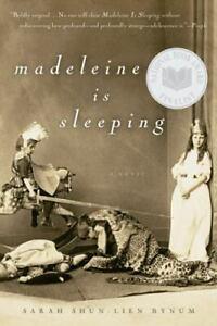 Madeleine Is Sleeping by Sarah Shun-Lien Bynum (2005, Trade Paperback)