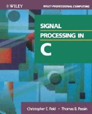 Signal Processing in C by Christopher E. Reid and Thomas B. Passin (1991, Pb)