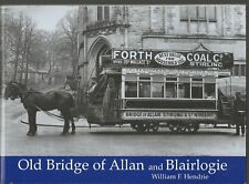 Old Bridge of Allan and Blairlogie - Local History - Stirlingshire - Scotland