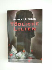 Robert Herbig, Tödliche Lilien, 2012