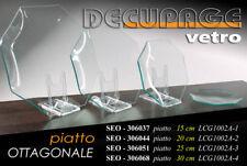 PIATTO OTTAGONALE Ø30 CM VETRO USO DECORATIVO & DECOUPAGE DA DECORARE SEO 306068