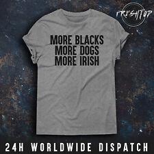More Blacks More Dogs More Irish T Shirt United Kingdon BLM Black Lives Matter