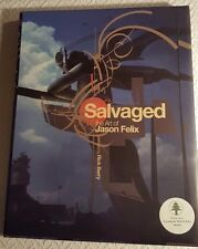 Salvaged the Art of Jason Felix Signed First Edition New