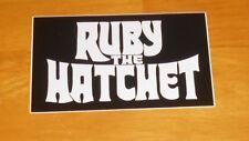 Ruby the Hatchet Sticker Original Promo 4x2.5 rectangle Rare