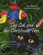 The Cat and the Christmas Tree by Tom Balcerek (2006, Paperback)