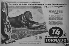 PUBLICITÉ TORNADO T4 SURPUISSANT POILS DE CHIEN SUR VOTRE TAPIS SANS IMPORTANCE