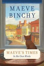 Maeve's Times  In Her Own Words by Maeve Binchy Hardcover NEW W/Dust Jacket