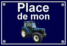 """plaque """" PLACE DE MON TRACTEUR NEW HOLLAND FORD  7740  """""""