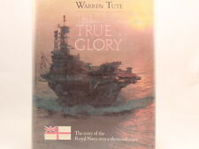 The true glory: The story of the Royal Navy over a thousand years. ex-lib