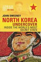 North Korea Undercover by Sweeney, John | Paperback Book | 9780552170345 | NEW