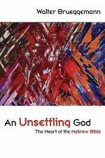 NEW An Unsettling God: The Heart of the Hebrew Bible Walter Brueggemann Fortress