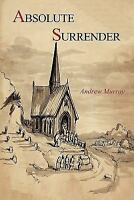 Absolute Surrender by Andrew Murray (2011, Paperback)