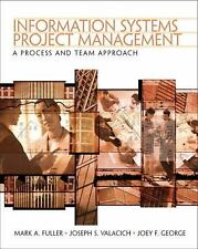 Information Systems Project Management : A Process and Team Approach by Joey...