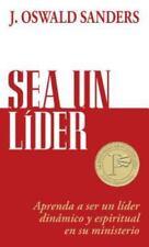 Sea un Lider : Aprenda a Ser un Lider Dinamico y Espiritual en Su Ministerio...