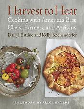 Good, Harvest to Heat, Darryl Estrine, Kelly Kochendorfer, foreword by Alice Wat