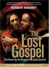 The Lost Gospel: The Quest for the Gospel of Judas Iscariot By H. Krosney