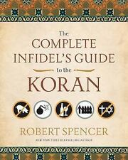 The Complete Infidel's Guide to the Koran (Paperback or Softback)