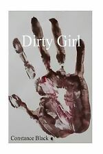 Dirty Girl by Constance Black (2016, Paperback)