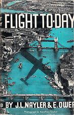Flight To-Day by J L Nayler & E Ower Oxford University Press 1945 Hardcover/DJ